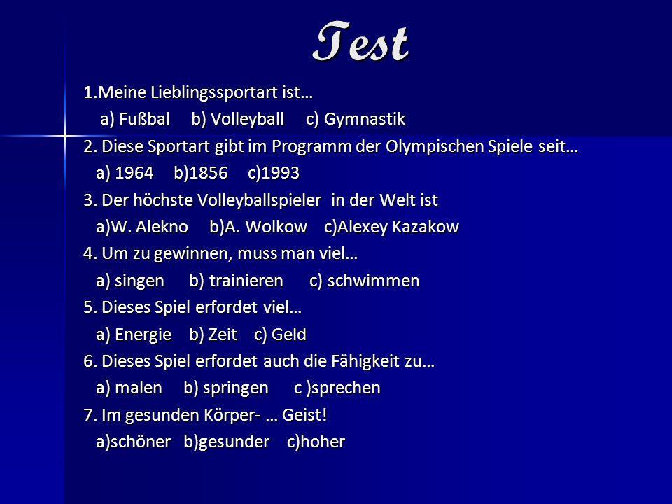 Test 1.Meine Lieblingssportart ist… a) Fußbal b) Volleyball c) Gymnastik a) Fußbal b) Volleyball c) Gymnastik 2. Diese Sportart gibt im Programm der O