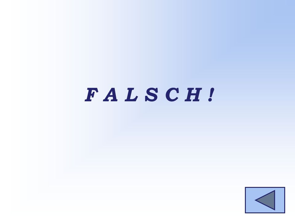 F A L S C H !