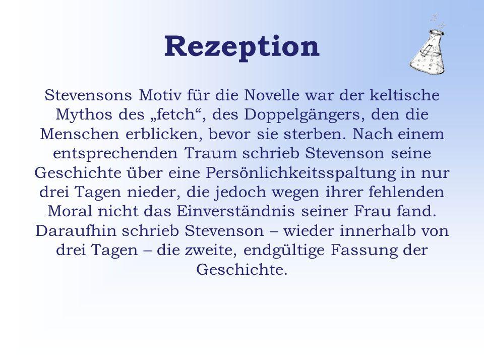 Rezeption Stevensons Motiv für die Novelle war der keltische Mythos des fetch, des Doppelgängers, den die Menschen erblicken, bevor sie sterben.
