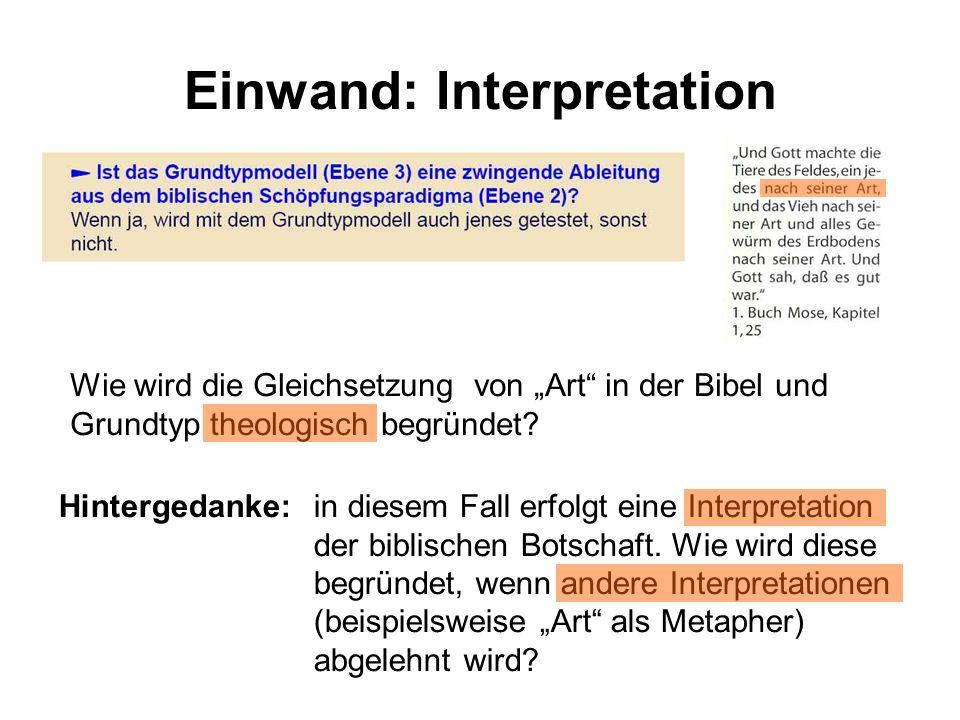 Einwand: Interpretation Wie wird die Gleichsetzung von Art in der Bibel und Grundtyp theologisch begründet? Hintergedanke:in diesem Fall erfolgt eine