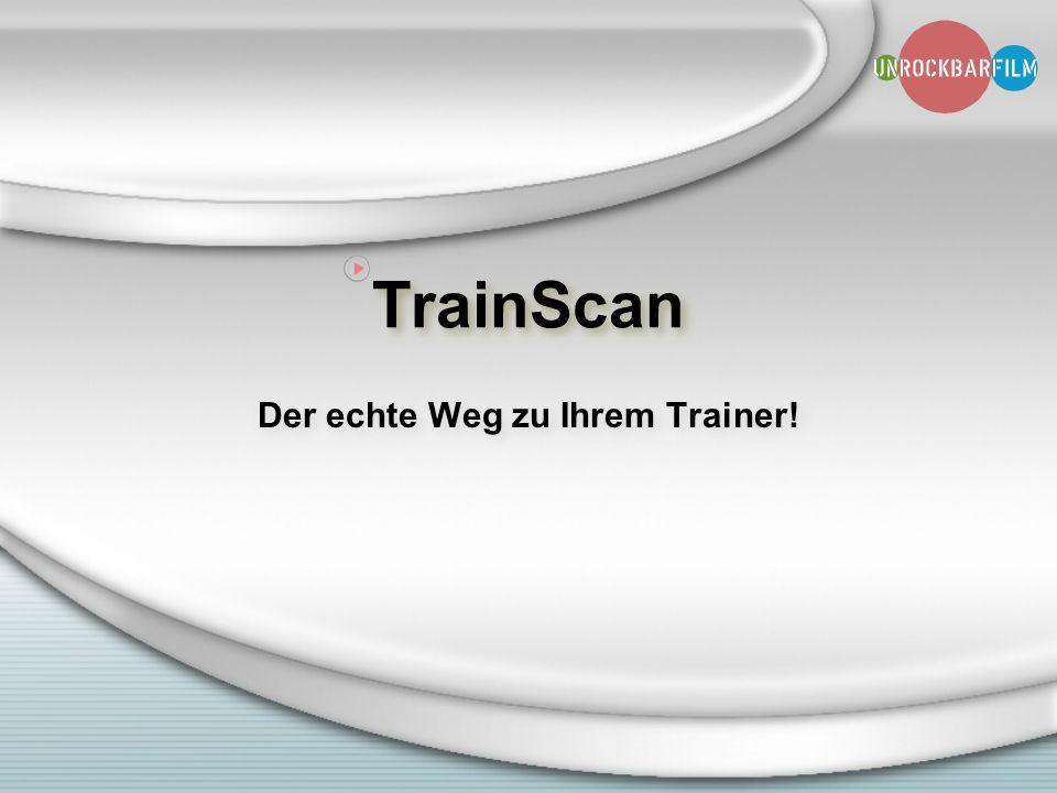 TrainScan Der echte Weg zu Ihrem Trainer!