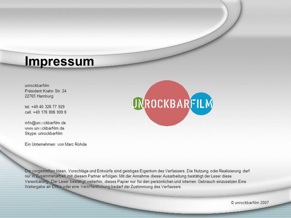 Impressum unrockbarfilm Präsident Krahn Str. 24 22765 Hamburg tel.