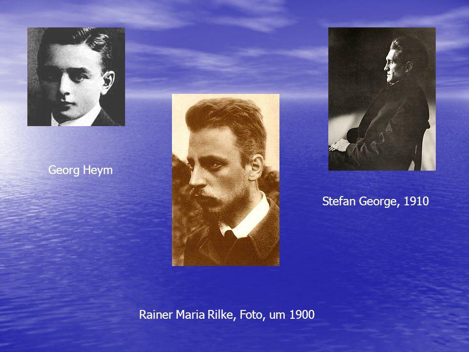 Stefan George, 1910 Rainer Maria Rilke, Foto, um 1900 Georg Heym