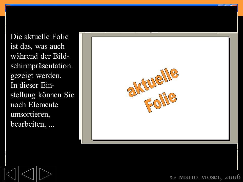 2. Der erste Eindruck Aufteilung des Bildschirms © Mario Moser, 2006 Aufteilung des Bildschirms Es gibt bei PowerPoint eine Möglichkeit, Notizen zu de