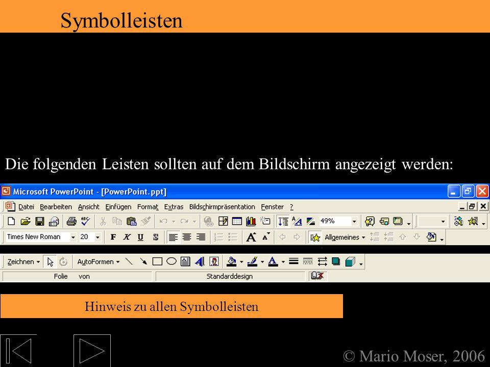 2. Der erste Eindruck Aufteilung des Bildschirms © Mario Moser, 2006 Aufteilung des Bildschirms Die folgenden Ansichten sind möglich: Normalansicht Di