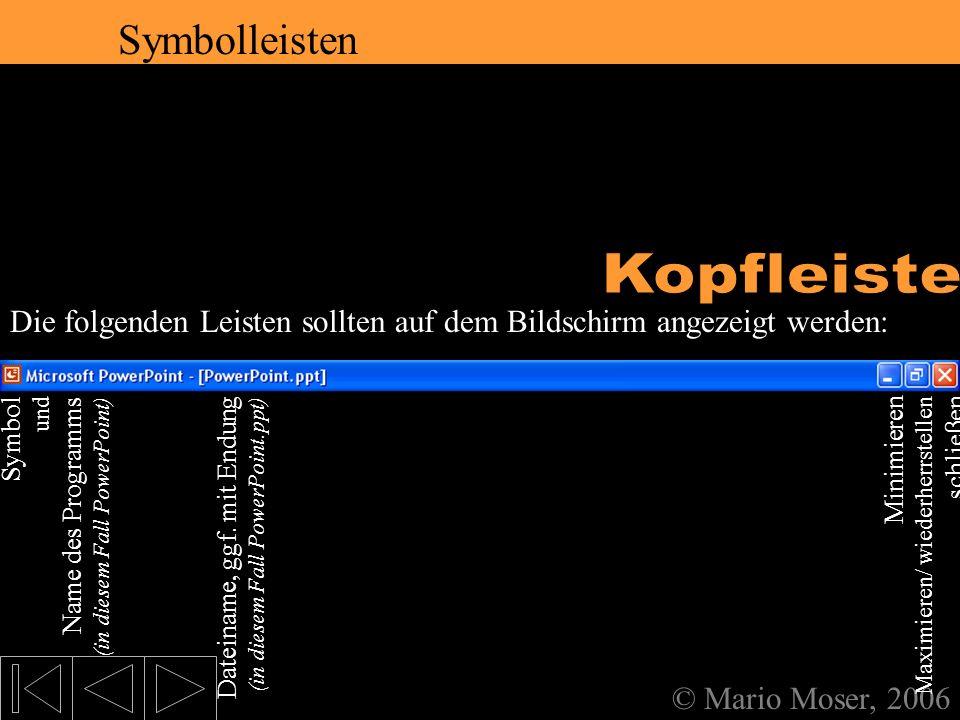 2. Der erste Eindruck Symbolleisten © Mario Moser, 2006 Symbolleisten Die folgenden Leisten sollten auf dem Bildschirm angezeigt werden: Hinweis zu al