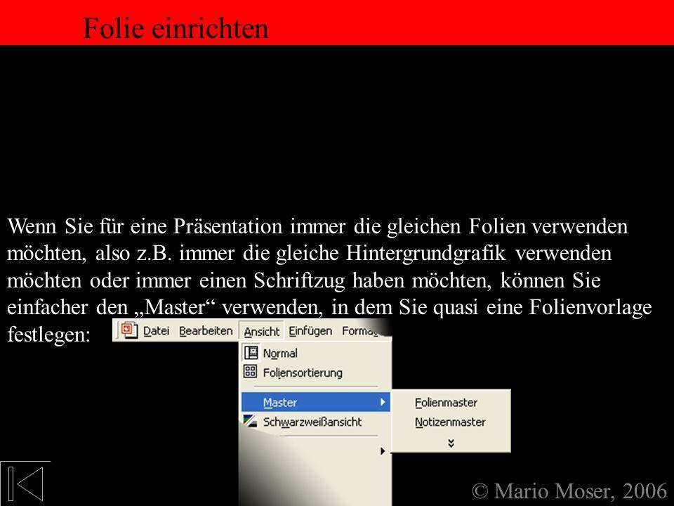 2. Der erste Eindruck Symbolleisten © Mario Moser, 2006 Symbolleisten Die folgenden Leisten sollten auf dem Bildschirm angezeigt werden: Über das Drei