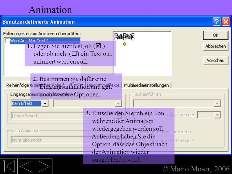 5. Bearbeiten des Textes Animation Formatierung »Schriftgröße »Schriftart »Schriftfarbe »Schrifthintergrundfarbe »Schriftformatierung Animation »Benut