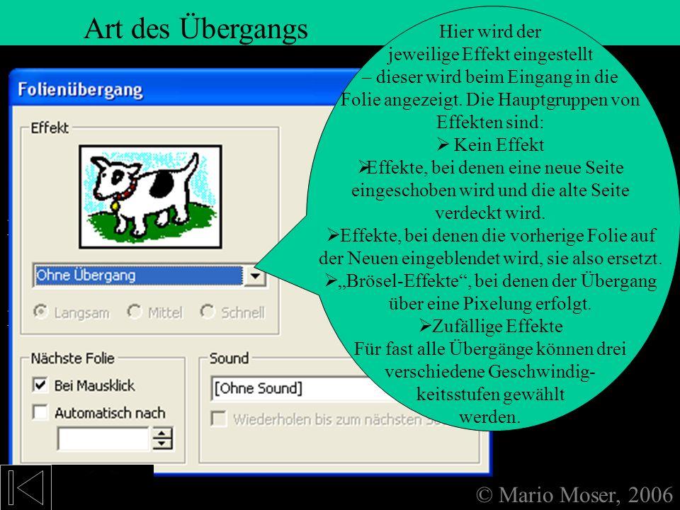 6. Einfügen (2) AutoFormen © Mario Moser, 2006 Autoformen AutoFormen werden aus,und dann eingefügt. ClipArts sind quasi Bilder, die schon von Microsof