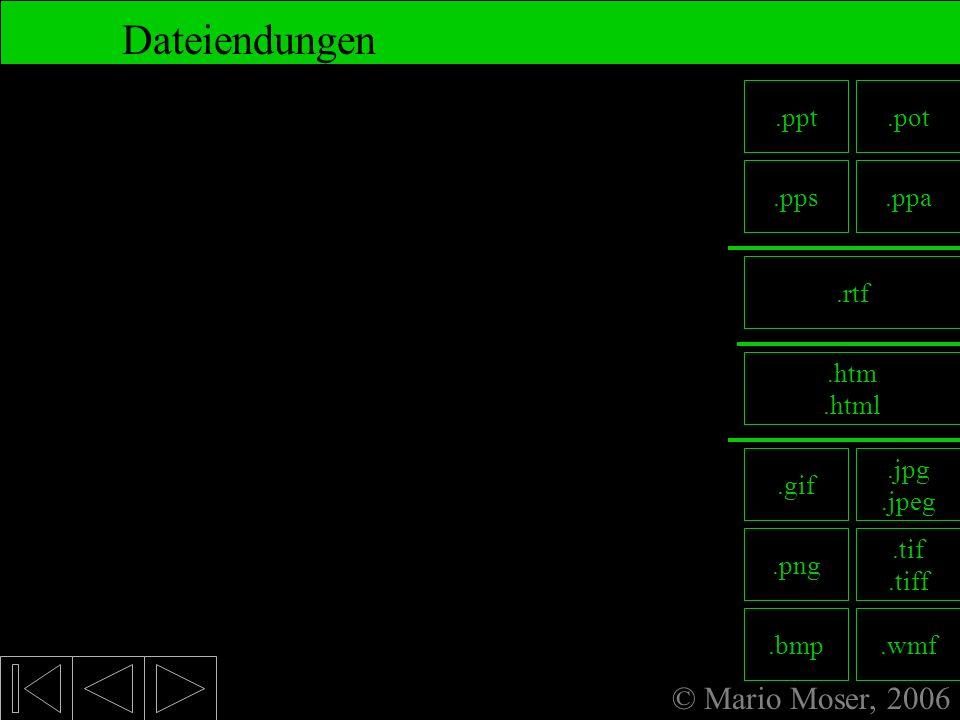 Dateiendungen © Mario Moser, 2006 Dateiendungen PowerPoint ist nicht gleich PowerPoint: Es gibt verschiedene Dateiformate – zu erkennen an den Dateien