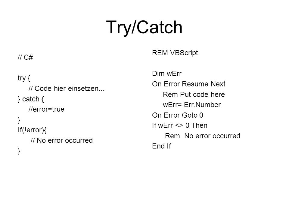 Try/Catch // C# try { // Code hier einsetzen...