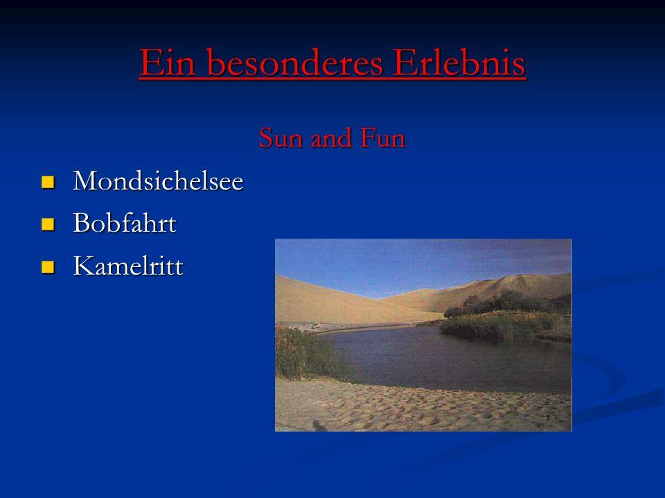 Ein besonderes Erlebnis Sun and Fun Mondsichelsee Mondsichelsee Bobfahrt Bobfahrt Kamelritt Kamelritt