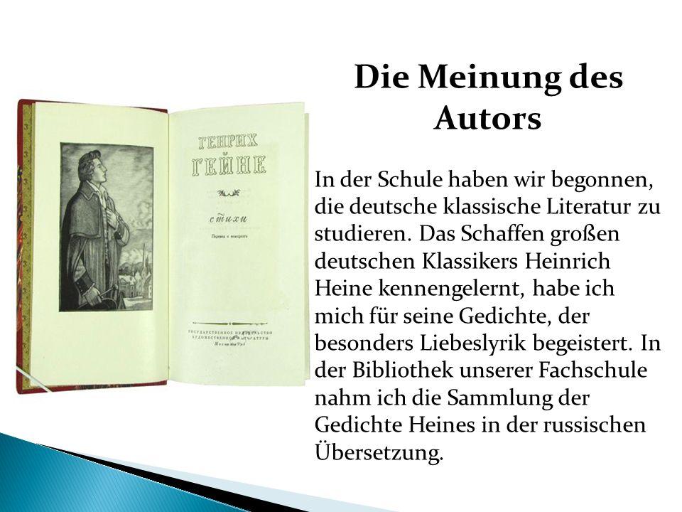 Die Meinung des Autors In der Schule haben wir begonnen, die deutsche klassische Literatur zu studieren. Das Schaffen großen deutschen Klassikers Hein
