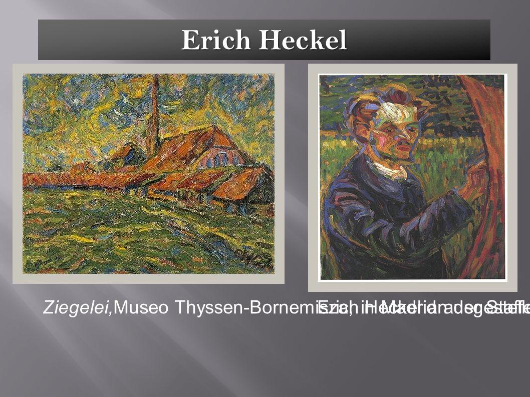 Erich Heckel Ziegelei,Museo Thyssen-Bornemisza, in Madrid ausgestellenErich Heckel an der Staffelei, Porträt von Ernst Ludwig Kirchner