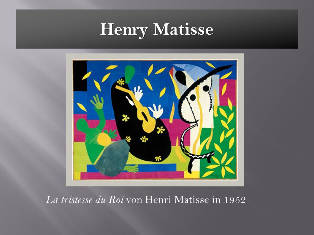 Henry Matisse La tristesse du Roi von Henri Matisse in 1952