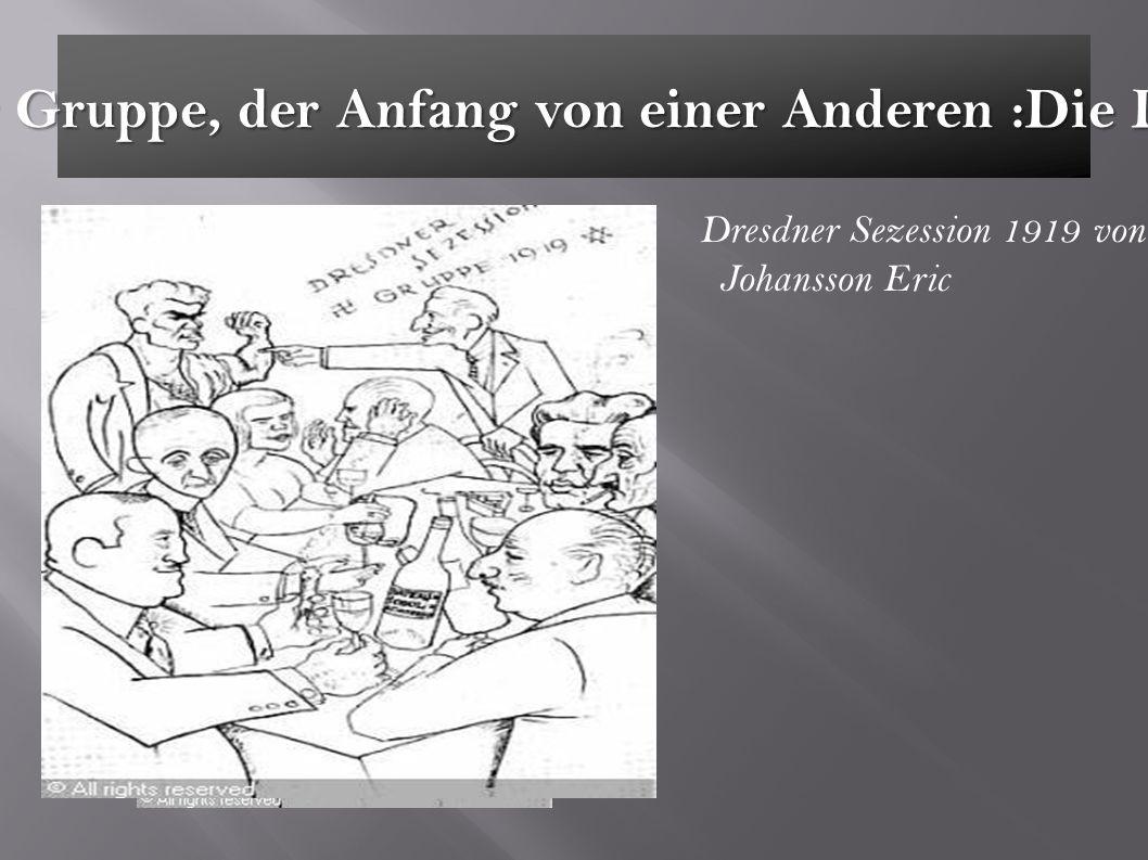 Das Ende von einer Gruppe, der Anfang von einer Anderen :Die Dresdner Sezession Dresdner Sezession 1919 von Johansson Eric