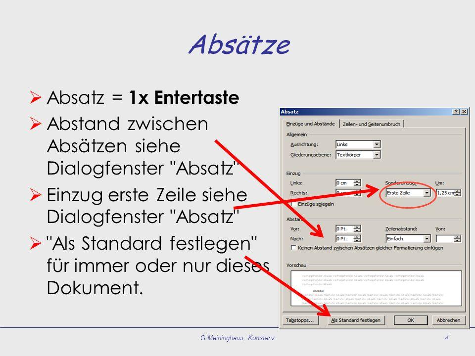 Absätze Absatz = 1x Entertaste Abstand zwischen Absätzen siehe Dialogfenster Absatz Einzug erste Zeile siehe Dialogfenster Absatz Als Standard festlegen für immer oder nur dieses Dokument.