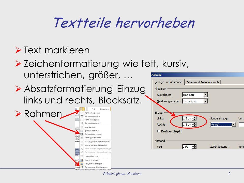 Textteile hervorheben Text markieren Zeichenformatierung wie fett, kursiv, unterstrichen, größer, … Absatzformatierung Einzug links und rechts, Blocksatz.