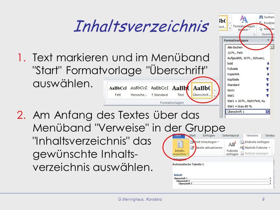 Inhaltsverzeichnis 1.Text markieren und im Menüband Start Formatvorlage Überschrift auswählen.