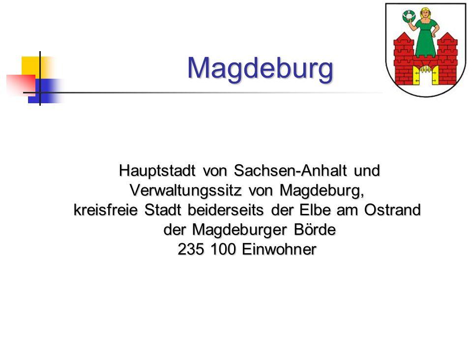Magdeburg Hauptstadt von Sachsen-Anhalt und Verwaltungssitz von Magdeburg, kreisfreie Stadt beiderseits der Elbe am Ostrand der Magdeburger Börde der