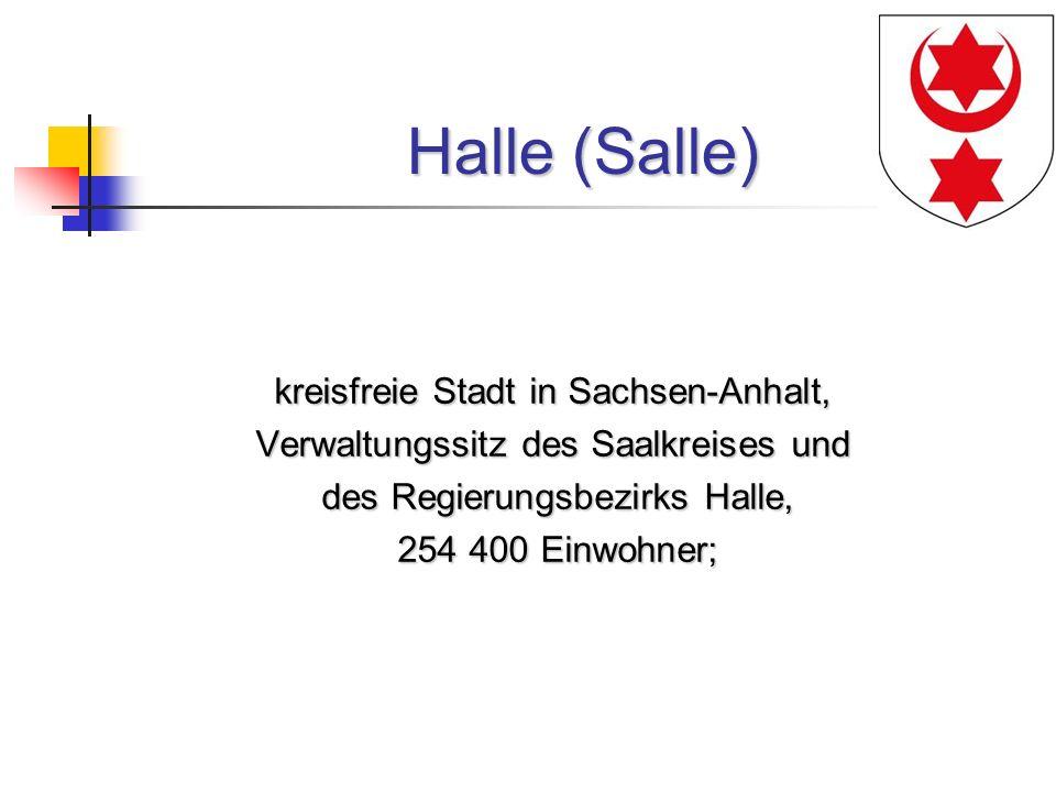 Halle (Salle) kreisfreie Stadt in Sachsen-Anhalt, Verwaltungssitz des Saalkreises und des Regierungsbezirks Halle, des Regierungsbezirks Halle, 254 40