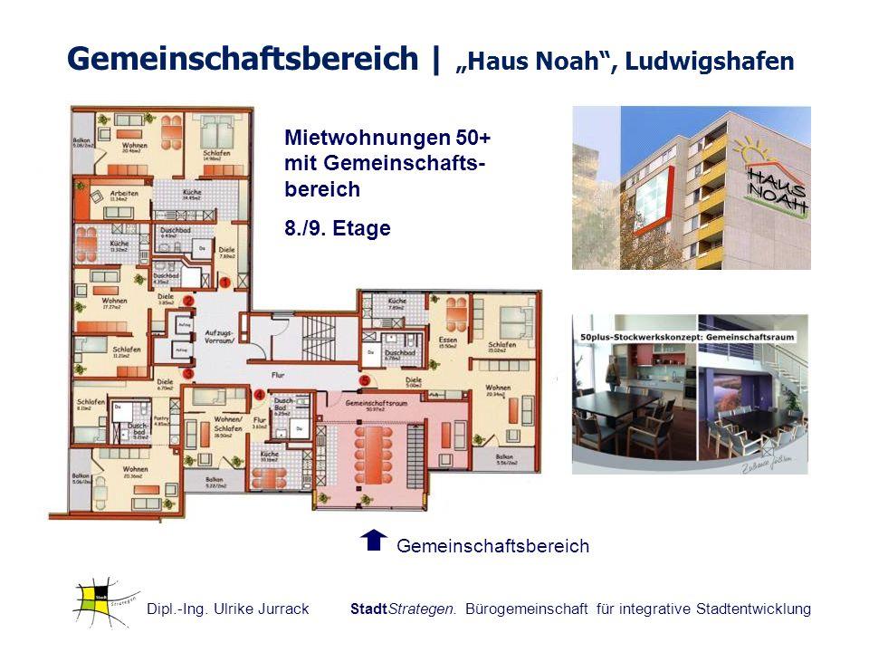 Dipl.-Ing. Ulrike Jurrack StadtStrategen. Bürogemeinschaft für integrative Stadtentwicklung Gemeinschaftsbereich | Haus Noah, Ludwigshafen Mietwohnung