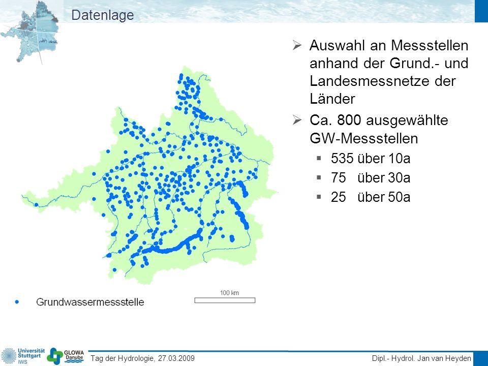 Tag der Hydrologie, 27.03.2009 Dipl.- Hydrol. Jan van Heyden Datenlage Auswahl an Messstellen anhand der Grund.- und Landesmessnetze der Länder Ca. 80