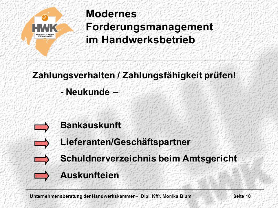Unternehmensberatung der Handwerkskammer – Dipl. Kffr. Monika Blum Seite 10 Modernes Forderungsmanagement im Handwerksbetrieb Zahlungsverhalten / Zahl