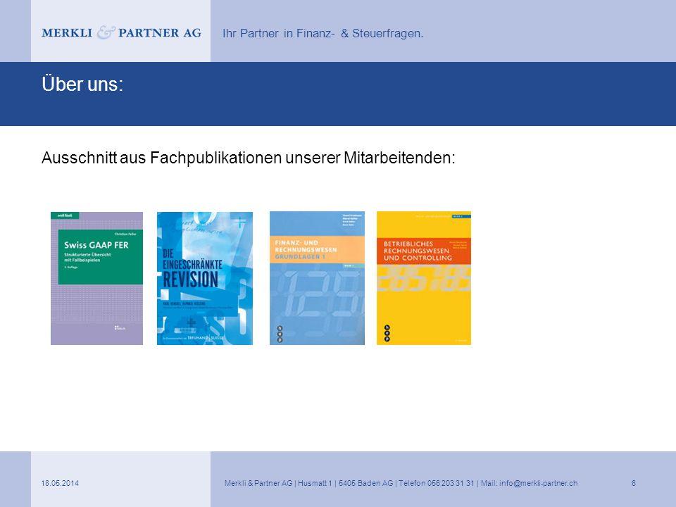 Ihr Partner in Finanz- & Steuerfragen. Über uns: Ausschnitt aus Fachpublikationen unserer Mitarbeitenden: 18.05.2014Merkli & Partner AG | Husmatt 1 |