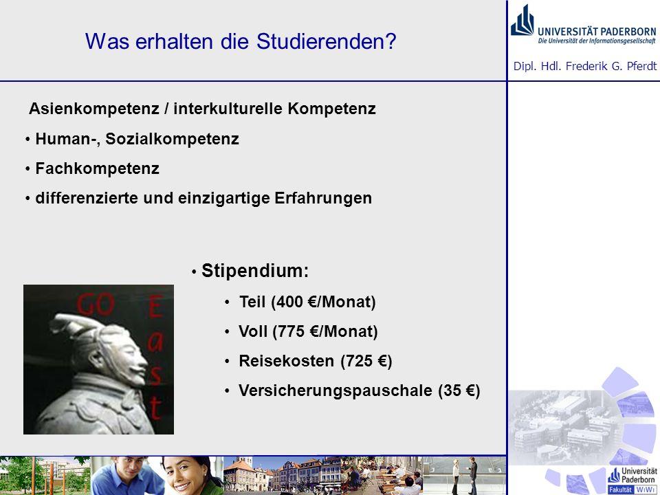 Dipl. Hdl. Frederik G. Pferdt Was erhalten die Studierenden? Asienkompetenz / interkulturelle Kompetenz Human-, Sozialkompetenz Fachkompetenz differen
