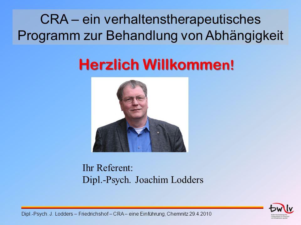 Dipl.-Psych. J. Lodders – Friedrichshof – CRA – eine Einführung, Chemnitz 29.4.2010 CRA – ein verhaltenstherapeutisches Programm zur Behandlung von Ab