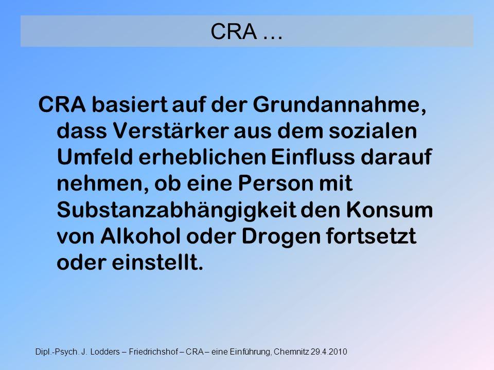 CRA basiert auf der Grundannahme, dass Verstärker aus dem sozialen Umfeld erheblichen Einfluss darauf nehmen, ob eine Person mit Substanzabhängigkeit