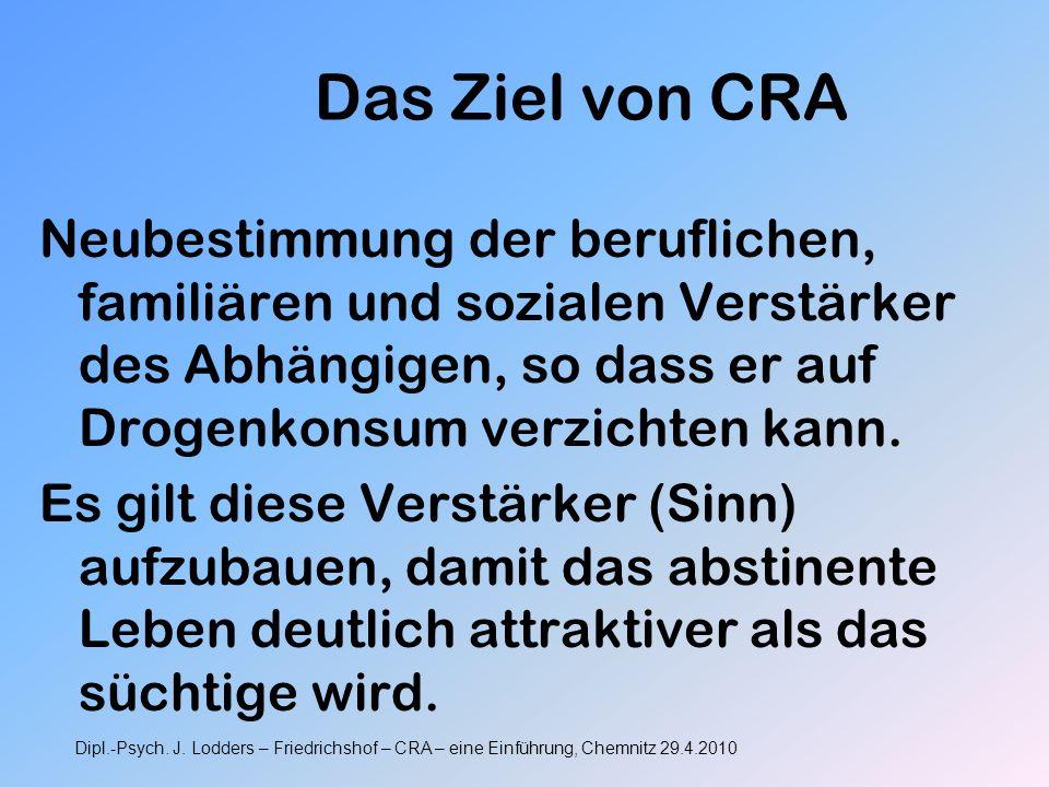 Das Ziel von CRA Neubestimmung der beruflichen, familiären und sozialen Verstärker des Abhängigen, so dass er auf Drogenkonsum verzichten kann. Es gil