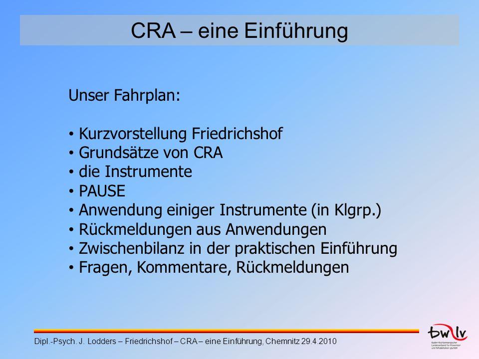 CRA – eine Einführung Unser Fahrplan: Kurzvorstellung Friedrichshof Grundsätze von CRA die Instrumente PAUSE Anwendung einiger Instrumente (in Klgrp.)