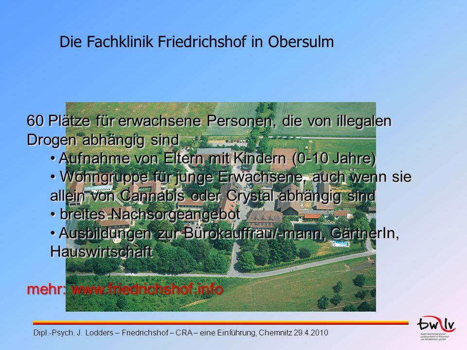 Die Fachklinik Friedrichshof in Obersulm 60 Plätze für erwachsene Personen, die von illegalen Drogen abhängig sind Aufnahme von Eltern mit Kindern (0-