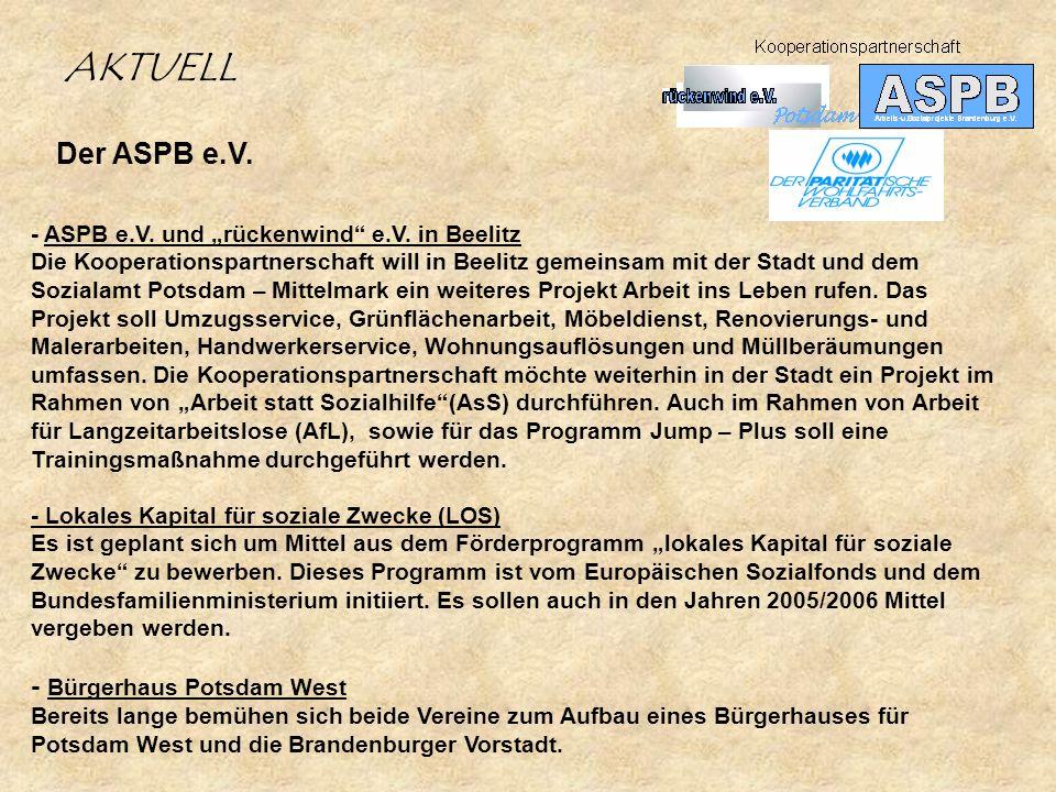 Der ASPB e.V. AKTUELL - ASPB e.V. und rückenwind e.V. in Beelitz Die Kooperationspartnerschaft will in Beelitz gemeinsam mit der Stadt und dem Soziala