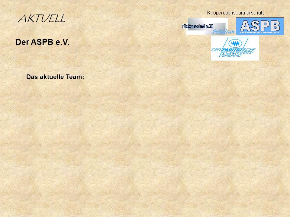 Der ASPB e.V. AKTUELL Das aktuelle Team:
