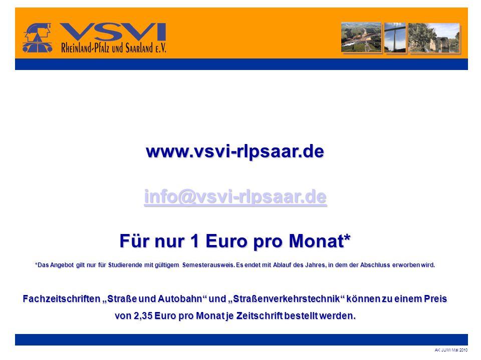 AK JUMI Mai 2010 www.vsvi-rlpsaar.de info@vsvi-rlpsaar.de Für nur 1 Euro pro Monat* *Das Angebot gilt nur für Studierende mit gültigem Semesterausweis
