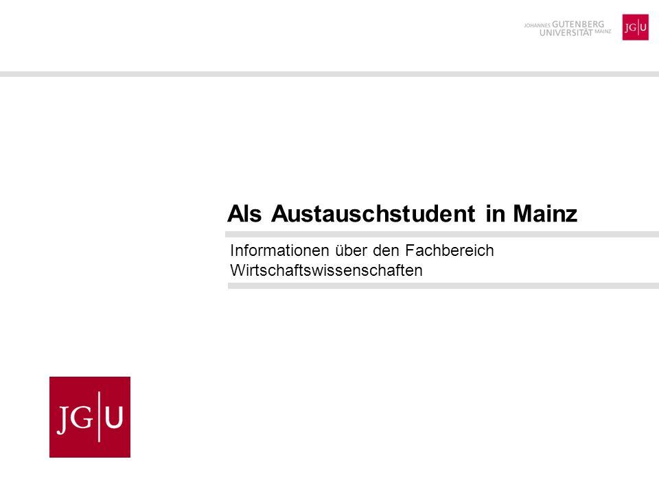 Als Austauschstudent in Mainz Informationen über den Fachbereich Wirtschaftswissenschaften