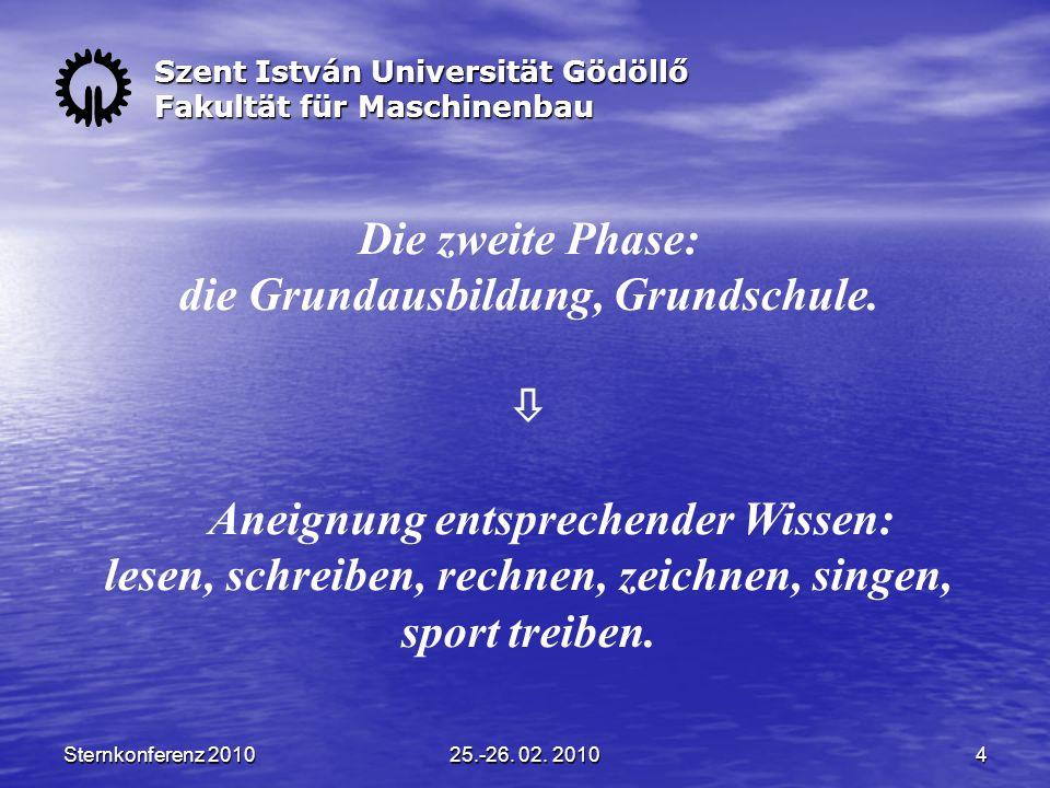 Sternkonferenz 201025.-26. 02. 20104 Die zweite Phase: die Grundausbildung, Grundschule.
