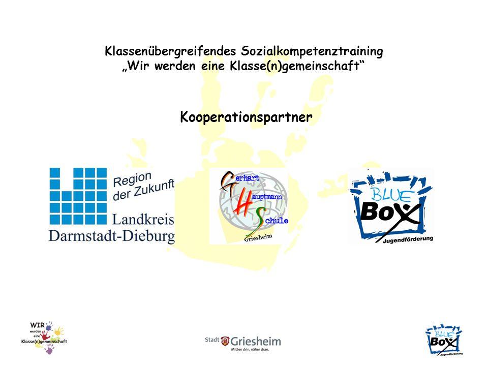 Klassenübergreifendes Sozialkompetenztraining Wir werden eine Klasse(n)gemeinschaft Kooperationspartner