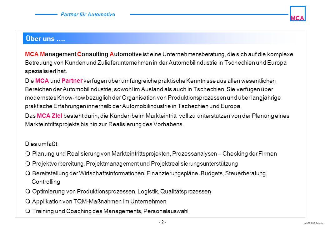 - 3 - ANGEBOT Beispiel MCA Partner für Automotive Geschäftsführer Management Consulting Automotive Herr Dipl.Ing.