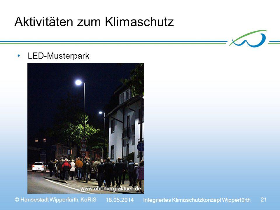 © Hansestadt Wipperfürth, KoRiS 18.05.2014 Integriertes Klimaschutzkonzept Wipperfürth 21 Aktivitäten zum Klimaschutz LED-Musterpark www.oberberg-aktuell.de
