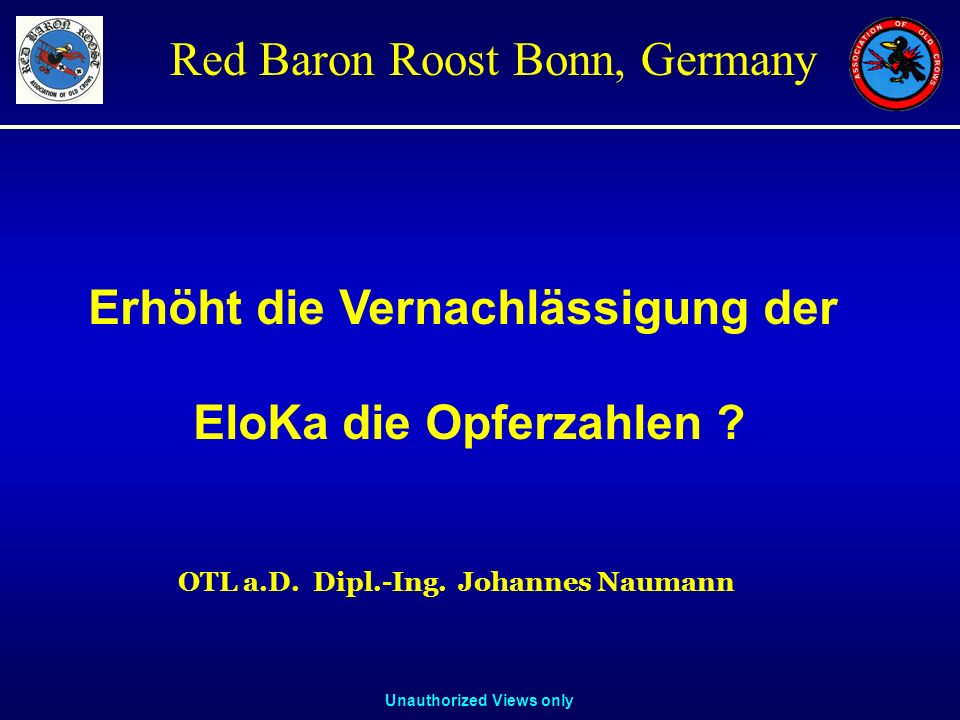Unauthorized Views only Red Baron Roost Bonn, Germany Johannes Naumann, OTL a.D.