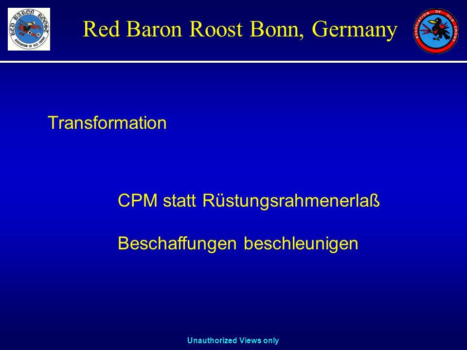 Unauthorized Views only Red Baron Roost Bonn, Germany Transformation CPM statt Rüstungsrahmenerlaß Beschaffungen beschleunigen