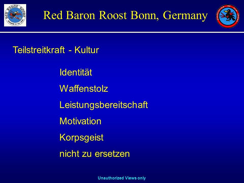 Unauthorized Views only Red Baron Roost Bonn, Germany Teilstreitkraft - Kultur Identität Waffenstolz Leistungsbereitschaft Motivation Korpsgeist nicht