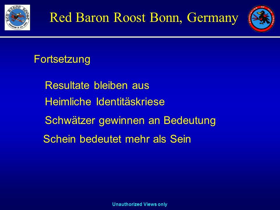 Unauthorized Views only Red Baron Roost Bonn, Germany Heimliche Identitäskriese Schwätzer gewinnen an Bedeutung Schein bedeutet mehr als Sein Fortsetz