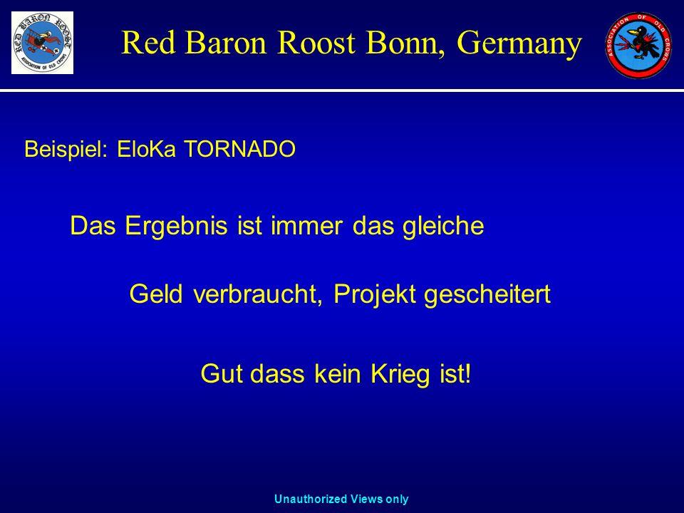 Unauthorized Views only Red Baron Roost Bonn, Germany Das Ergebnis ist immer das gleiche Geld verbraucht, Projekt gescheitert Gut dass kein Krieg ist!