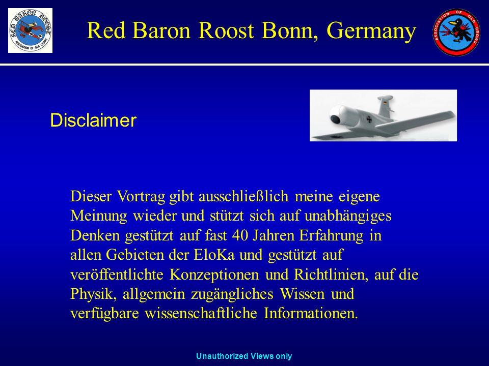 Unauthorized Views only Red Baron Roost Bonn, Germany Disclaimer Dieser Vortrag gibt ausschließlich meine eigene Meinung wieder und stützt sich auf un