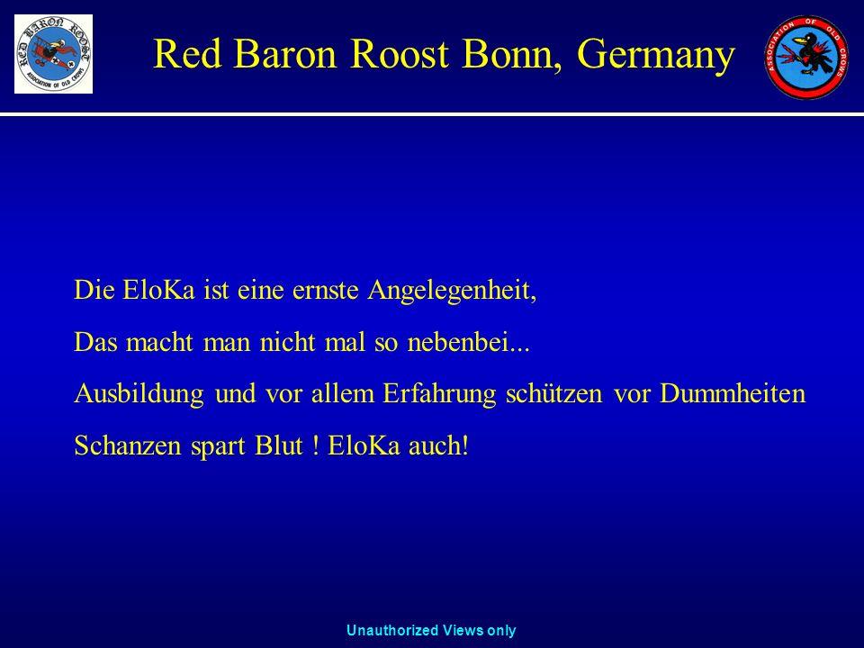 Unauthorized Views only Red Baron Roost Bonn, Germany Die EloKa ist eine ernste Angelegenheit, Das macht man nicht mal so nebenbei... Ausbildung und v